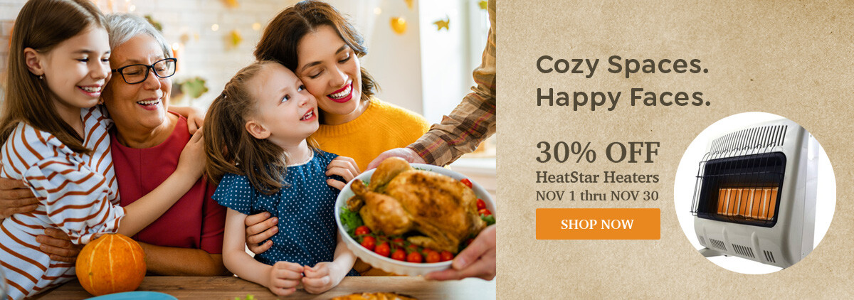 30% Off HeatStar Heaters November 1 through November 30. Click here to shop now.