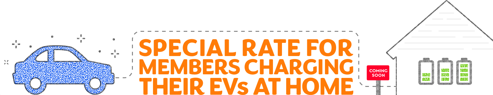 Special rate for members charging their EVs at home.
