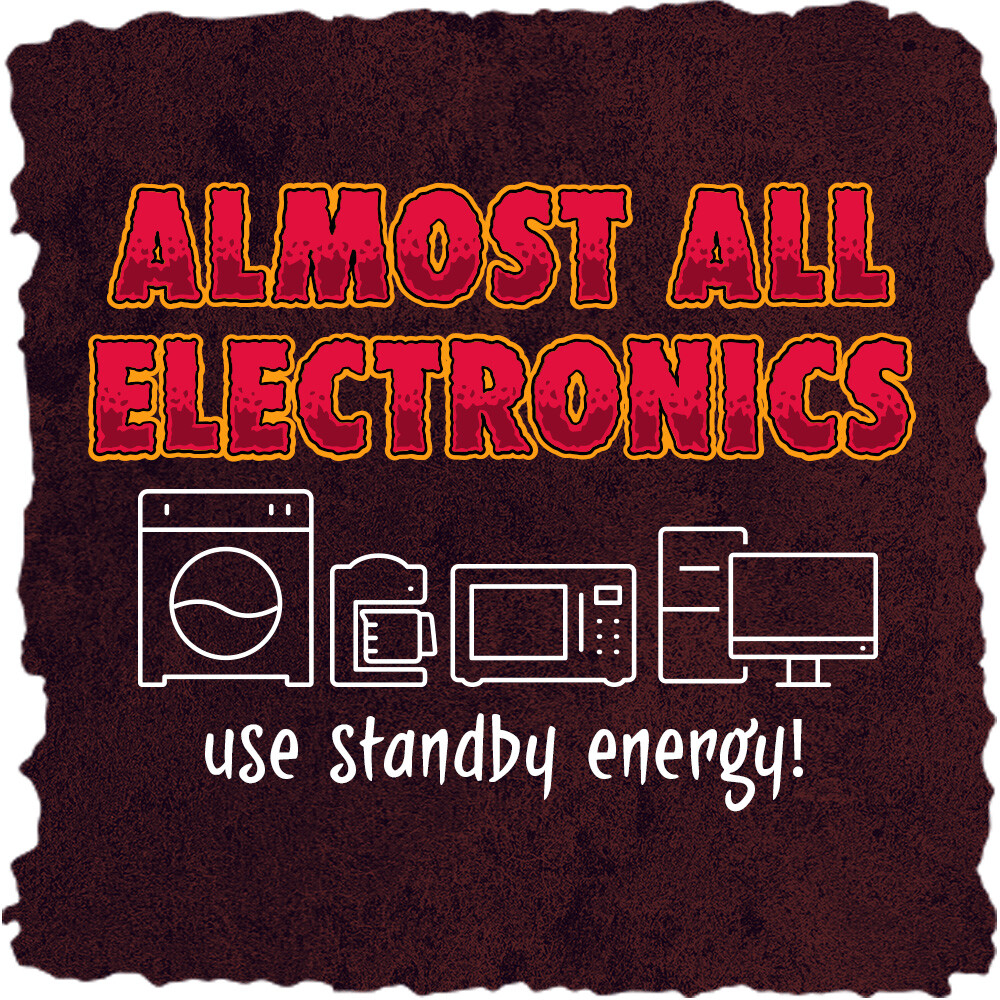Almost all electronics use standby energy