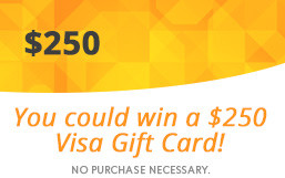 You could win a $250 Visa gift card. No purchase necessary. Click here.